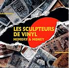 Les Sculpteurs De Vinyl Memory & Money