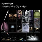 PETE WYER, Stories From The City At Night