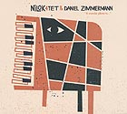 NILOK QUARTET & DANIEL ZIMMERMANN A Wonder Plane To...