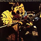 MARTIN CARTHY /  DAVE SWARBRICK But Two Came By