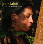 JUNE TABOR At The Wood's Heart