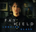 FAY HIELD Looking Glass