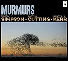 SIMPSON / CUTTING / KERR, Murmurs