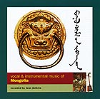MONGOLIE Vocal And Instrumental Music Of Mongolia