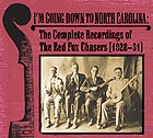 RED FOX CHASERS I'm Going Down To North Carolina (Intégrale 1928-1931