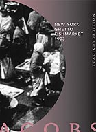 Ken Jacobs New York Ghetto Fishmarket 1903