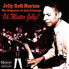 JELLY ROLL MORTON Oh, Mister Jelly !