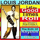 LOUIS JORDAN Let The Good Times Roll