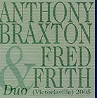Braxton / Frith Duo (victoriaville) 2005