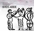 PHILLIPS / JAUNIAUX / GOLDSTEIN Birds Abide