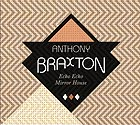 ANTHONY BRAXTON SEPTET Echo Echo Mirror House
