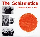The Schismatics Punt/period 1983-1997