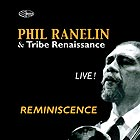 PHIL RANELIN / TRIBE RENAISSANCE Live ! Reminiscence