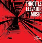 THROTTLE ELEVATOR MUSIC Throttle Elevator Music