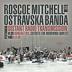 ROSCOE MITCHELL Distant Radio Transmission
