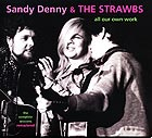 SANDY DENNY AND THE STRAWBS, All Our Own Work
