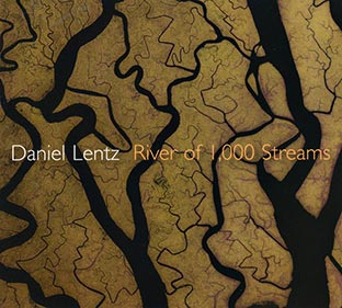 DANIEL LENTZ River of 1000 Streams