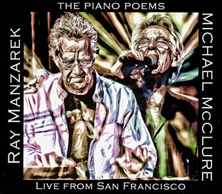 RAY MANZAREK / MICHAEL McCLURE The Piano Poems : Live From San Francisco
