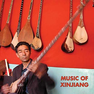XINJIANG Kazakh and Uyghur Music of Central Asia
