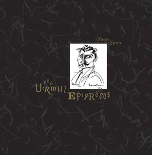 JOHN ZORN The Urmuz Epigrams