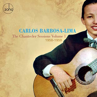 CARLOS BARBOSA-LIMA The Chantecler Sessions Vol. 1: 1958-1959