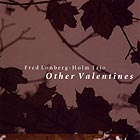Fred Lonberg-holm Trio Other Valentines