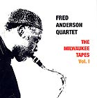 Fred Anderson Milwaukee Tapes