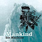 MANKIND Ice Machine