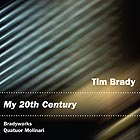 TIM BRADY My 20th Century