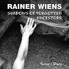 RAINER WIENS Shadows of Forgotten Ancestors