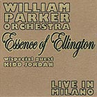 WILLIAM PARKER ORCHESTRA, Essence of Ellington / Live in Miilano