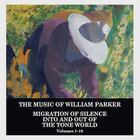 WILLIAM PARKER Migration Of Silence Into And Out Of The Tone World