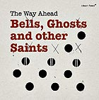 THE WAY AHEAD Bells, Ghosts And Other Saints