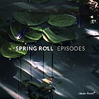 SPRING ROLL Episodes