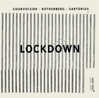 COURVOISIER / ROTHENBERG / SARTORIUS Lockdown