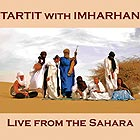 TARTIT WITH IMHARHAN, Live From The Sahara