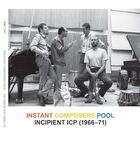 INSTANT COMPOSERS POOL Incipient ICP, 1966-71