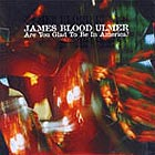 James Blood Ulmer Are You Glad To Be In America ?