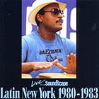 Latin New York Live From Soundscpae 1980-83