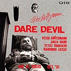 Peter Brötzmann Dare Devil