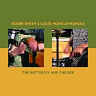 Roger Smith / Louis Moholo-moholo, The Butterfly And The Bee
