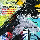 Free Base, The Ins And Outs