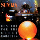Sun Ra, Concert For The Comet Kohoutek