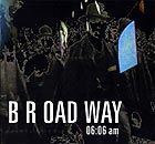 B R Oad Way, 06:06 Am