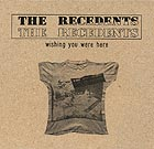 THE RECEDENTS, Wishing You Were Here
