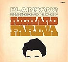 PLAINSONG Reinventing Richard - The Songs of Richard Fariña
