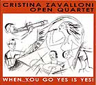 Cristina Zavalloni Open Quartet When You Go Yes Is Yes !