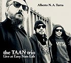 ALBERTO N.A. TURRA The Taan trio Live at Easy Nuts Lab