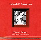 LALGUDI G JAYARAMAN Sublime Strings