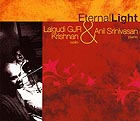 LALGUDI GJR KRISHNAN / ANIL SRINIVASAN Eternal Light